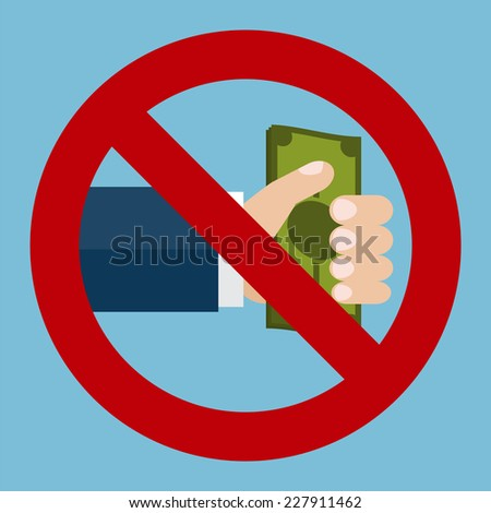 Vector illustration of the hand giving money and forbidden sign. Flat design - stock vector