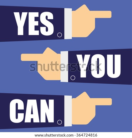Vector illustration of three arms and hands in business suits pointing at each other with the words Yes You Can added in white text - stock vector