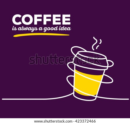 Vector illustration of yellow color takeaway cup coffee with white wire, text on purple background. Coffee is always a good idea concept. Thin line art flat design of coffee cup for coffee break theme - stock vector