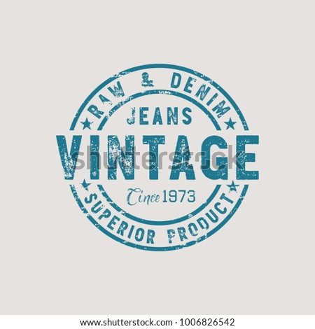 Vector illustration on a theme of jeans, denim and raw. Vintage design. Grunge background. Stump typography, t-shirt graphics, print, poster, banner, flyer, postcard