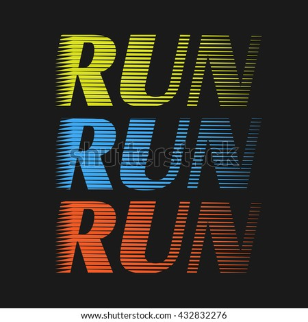 Vector illustration on the theme of run and running.  Typography, t-shirt graphics, poster, print, banner, flyer, postcard - stock vector
