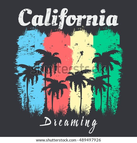 Vector illustration on the theme of surf and surfing. Slogan: California dreaming. Grunge background. Typography, t-shirt graphics, poster, banner, flyer, print, postcard