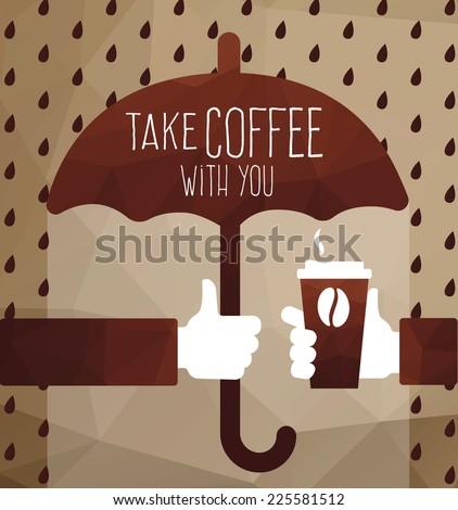 Vector illustration polygon graphics take coffee with you. Coffee shop, umbrella in hand, rain - stock vector