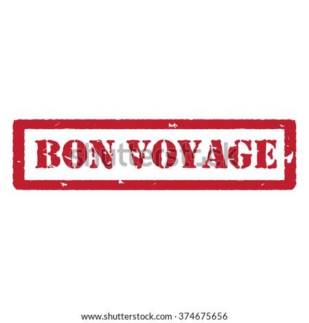 Vector illustration red bon voyage grunge rubber stamp on white - stock vector