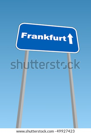 Vector illustration - road sign with direction forward to Frankfurt, Germany - stock vector