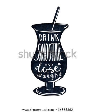 Vector illustration Smoothie glass with lettering. Black glass with a straw and hand written inscription Drink smoothie and lose weight. Isolated object on white background. - stock vector