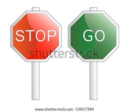 Vector illustration. Stop and Go signs. Isolated on white. The different graphics are all on separate layers so they can easily be moved or edited individually. - stock vector