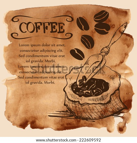 Vector illustration with coffee beans, bag and scoop on a vintage watercolor background - stock vector