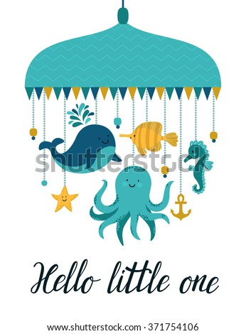 "Vector illustration with cute cartoon characters. Different sea animal: whale, octopus, sea horse, fish, sea star and hand written text ""Hello little one"". Childish background. - stock vector"
