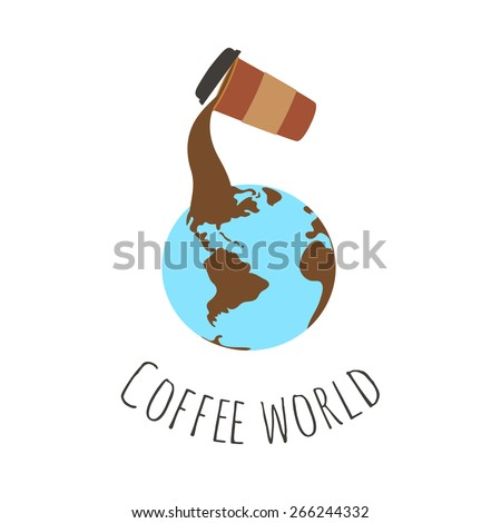 Vector illustration with globe where continents made of coffee pouring from a cup. Coffee world. Good for logo and stickers - stock vector
