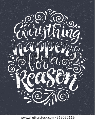 "Vector illustration with hand-drawn lettering on blackboard. ""Everything happens for a reason"" inscription for invitation and greeting card, prints and posters. Calligraphic chalk design"