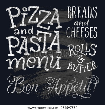 Vector illustration with hand-drawn lettering. Pizza and pasta menu, bread and cheeses, rolls&butters, Bon Appetit. Calligraphic and typographic elements on chalk blackboard - stock vector