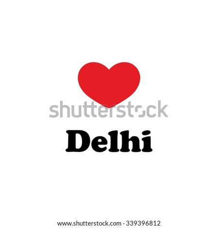 Vector ilustration, inscriptions on T-shirts, logo, mascot, I love the city of world. Delhi Valentine's day - stock vector