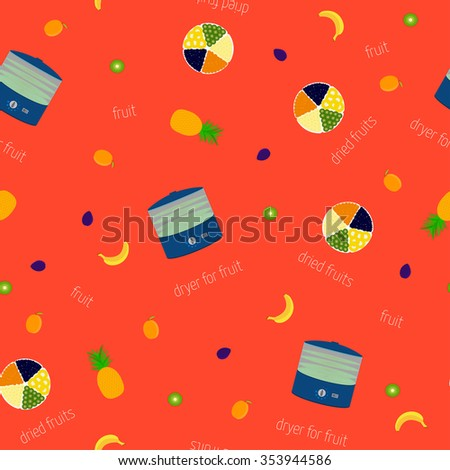 Vector image of the dryers for fruits and the fruits Seamless pattern. - stock vector