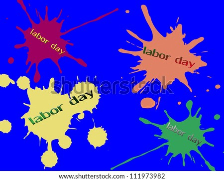 Vector ink splashes on blue background ant the text labor day written inside - stock vector