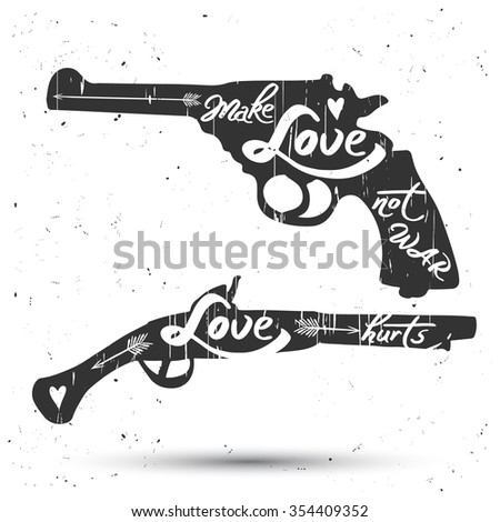 """Vector isolated hand drawn grunge poster """"Love hurts"""" and """"Make Love not WAR"""" with retro guns - stock vector"""