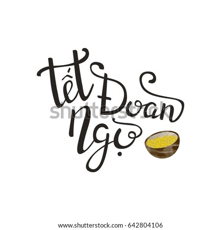 Vector isolated handwritten lettering for Tet Doan Ngo on white background. Vector calligraphy for greeting card, decoration and covering. Concept of Happy Tet Doan Ngo Holiday in Vietnam.