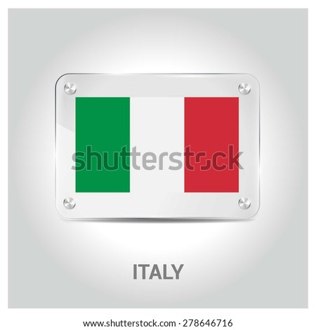 Vector Italy Flag glass plate with metal holders - Country name label in bottom - Gray background vector illustration - stock vector