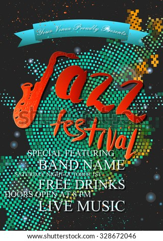 """Vector jazz, rock or blues music poster template. Hand drawn ink stains, sax and words """"jazz festival"""". Abstract halftone background for card, flyer, leaflet, brochure, banner, web design. - stock vector"""