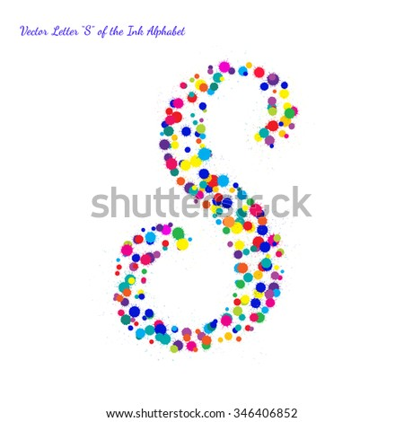 Vector Letter S from Bright Color Ink Blots with Splashes. Element for your bright holiday projects and color designs. Just make words. - stock vector