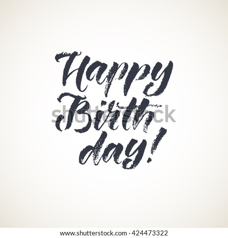 Vector lettering card. Hand drawn ink illustration phrase. Handwritten modern brush calligraphy. Happy birthday inscription for invitation and greeting card, prints and posters. - stock vector