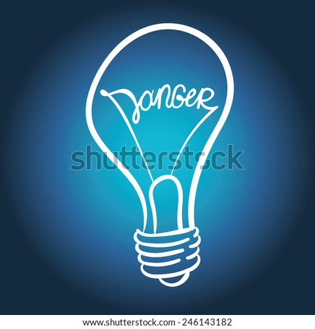 vector lighting bulb with DANGER lettering - vector idea concept - stock vector