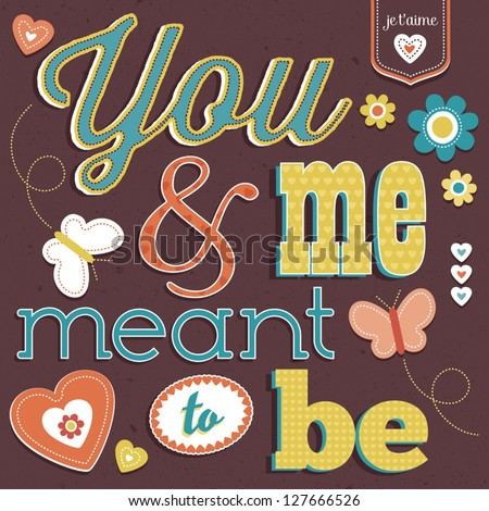 Vector Love Card with vintage typography. Good for Valentine's Day, birthday, anniversary, poster designs. Artwork grouped in layers for easy editing. See my folio for alternate color versions. - stock vector