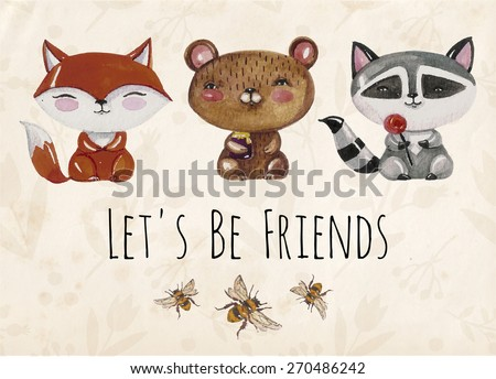 Vector lovely cute  illustration with baby fox, bear, raccoon and bees. Let's be friends. Vector illustration with watercolor little animals.  Kids illustration - stock vector