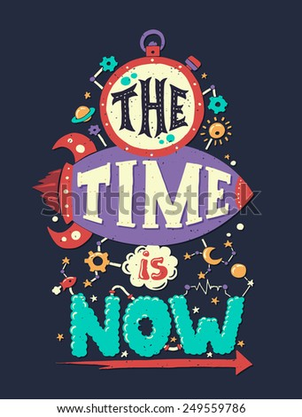 Vector modern flat design hipster illustration with phrase The Time Is Now - stock vector