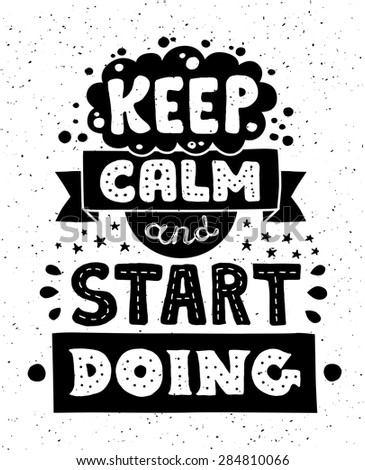 Vector modern flat design hipster illustration with quote phrase Keep Calm And Start Doing - stock vector