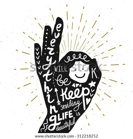 """Vector motivation card with hand silhouette, sunbursts, and text """"Everything will be OK. Keep smiling. Life is beautiful"""". Stylish vintage background with inspirational words. - stock vector"""