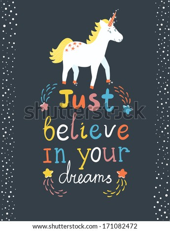 "Vector motivation card with stars, decor elements, cute unicorn and text ""Just believe in your dreams"" on the dark background - stock vector"