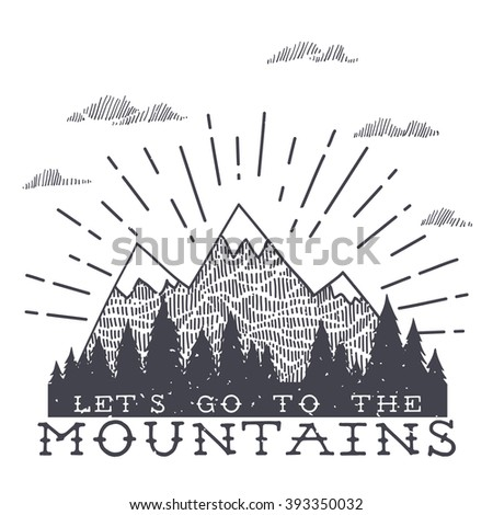 Vector mountain with texture. Sketch illustration with quote. Let's go to the mountains