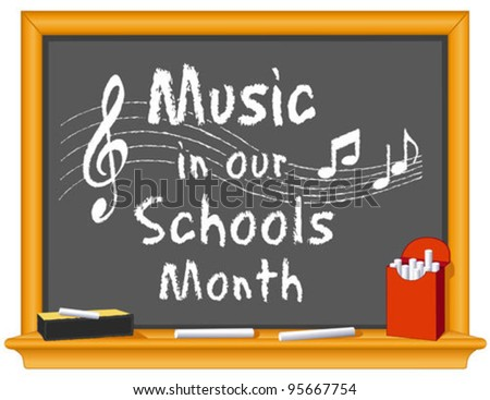 vector - Music in Our Schools Month. March celebrates music in education, since 1985. Chalk text on wood frame blackboard, treble clef, notes, staff, box of chalk, eraser. EPS8 compatible. - stock vector
