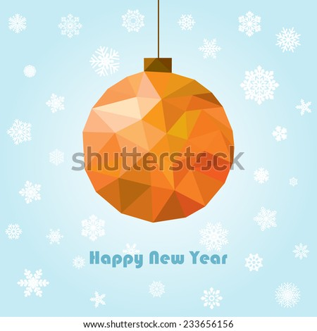 vector new year and christmas greeting card with polygonal ball - stock vector