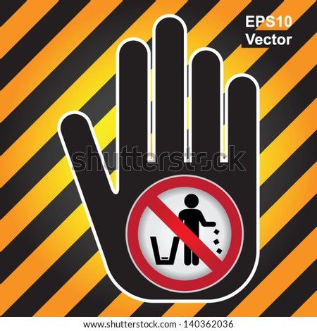Vector : No Littering, Please Use A Trash Can or Please Keep Area Clean Concept Present By Hand With No Littering Sign Inside in Caution Zone Dark and Yellow Background - stock vector