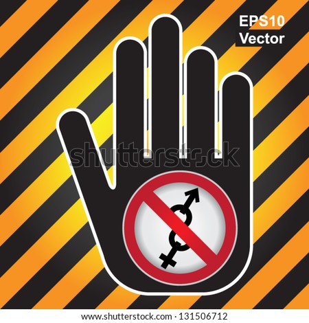 Vector : No Sex Prohibited Sign Present By Hand With No Male and Female Sex Sign Inside in Caution Zone Dark and Yellow Background - stock vector