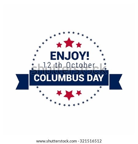 Vector October 12 Happy Columbus Day typography. Vintage label stamp. American day background - stock vector
