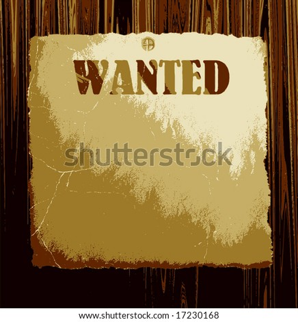 Vector Old Wanted Poster On Wood, See Jpeg Also In My Portfolio - stock vector