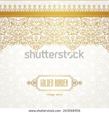 Vector ornate seamless border in Eastern style. Line art element for design, place for text. Ornamental vintage frame for wedding invitations and greeting cards. Traditional golden decor. - stock vector