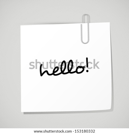 """Vector paper note with clip and word """"hello!"""". White memo note for your design - stock vector"""