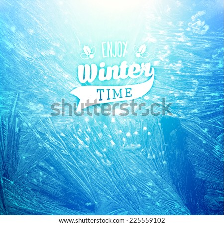 Vector Patterns Made by the Frost. Blue Winter Background for Christmas Designs. Typographic Label for Xmas Holiday Greeting Cards, Party Banners and Posters. Icy Abstract Background. - stock vector