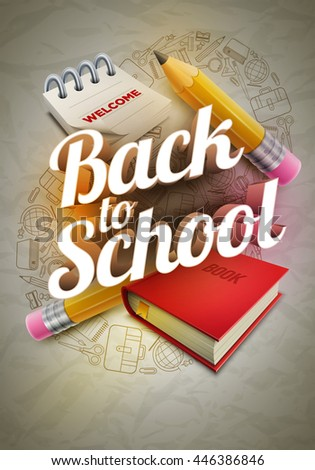 Vector poster design for Back to school with high detailed illustrations. Wrinkled paper, school supplies icons red sharp wooden pencil, notepad, book and 3d Welcome Back to School text. - stock vector