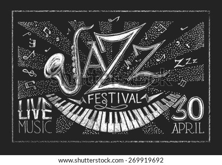 Vector poster of Jazz festival on blackboard. Eps8. RGB. Global color. Gradients free. Each of the elements have a semantic grouping - stock vector