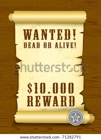 Vector Poster Wanted dead or alive on wood texture background. EPS v. 8.0 - stock vector