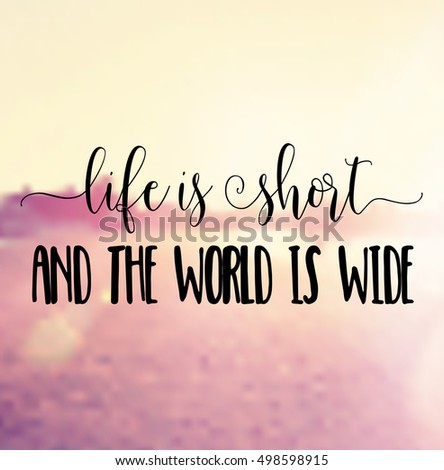 Vector Quote   Life Is Short And The World Is Wide