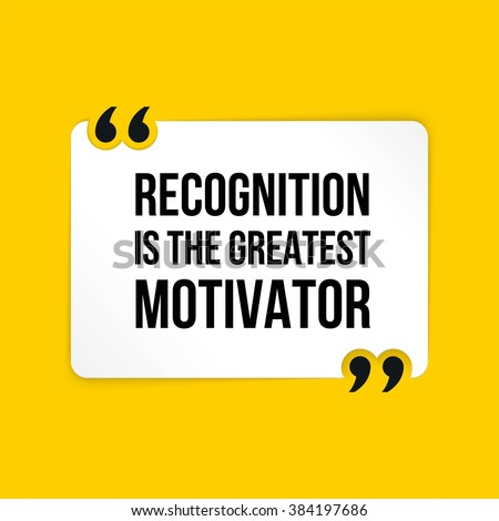 Stock Vector Quote Recognition Is The Greatest Motivator Young Icon Award