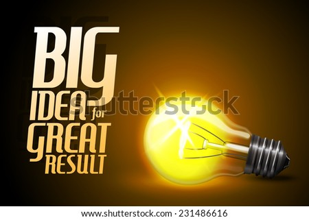 """Vector realistic glowing light bulb. Idea - concept banner with slogan """"Big Idea for great result"""". - stock vector"""