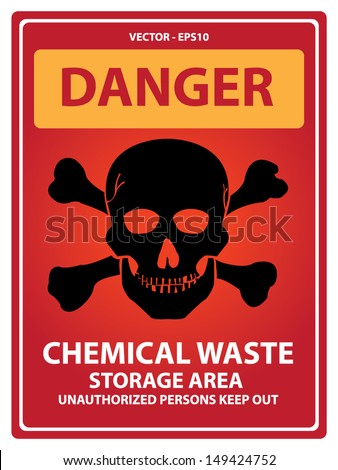 Vector : Red Danger Plate For Safety Present By Danger and Chemical Waste Storage Area Unauthorized Persons Keep Out Text With Skull  Sign Isolated on White Background  - stock vector