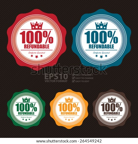 Vector : 100% Refundable Satisfaction Guaranteed Badge, Banner, Sign, Tag, Label, Sticker or Icon - stock vector